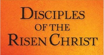 Disciples of the Risen Christ, Paulist Press, Mahwah, New Jersey 2016